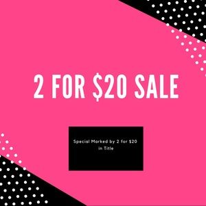2 for $20 Sale is Happening Now